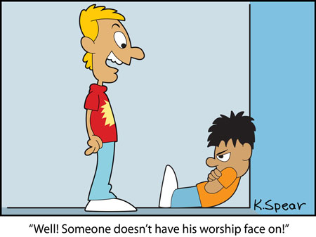 "cartoon of a guy talking to a pouting boy. They guy says, ""Well! Someone doesn't have his worship face on!"""