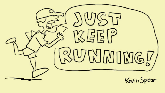 "Cartoon of a runner shouting, ""Just keep running!"""