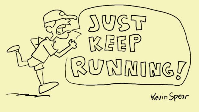"""Cartoon of a runner shouting, """"Just keep running!"""""""