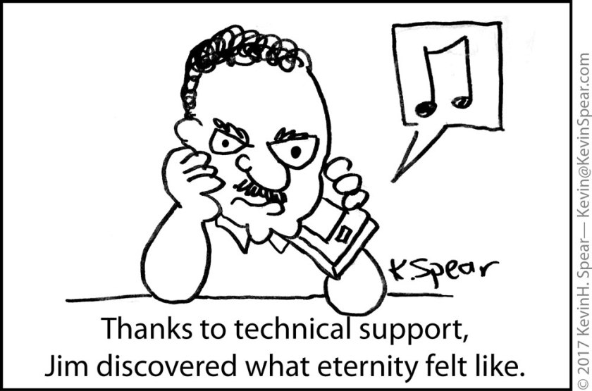"""Cartoon of a disgruntled man on hold. The caption says, """"Thanks to technical support, Jim discovered what eternity felt like."""""""