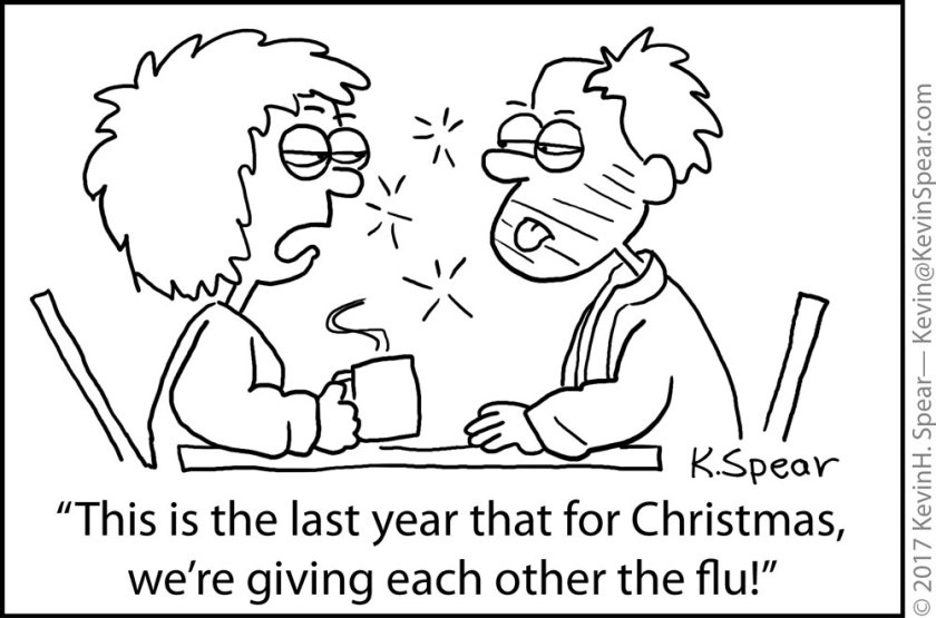 "Cartoon of a sick couple. One says, ""This is the last year that for Christmas, we're giving each other the flu!"""