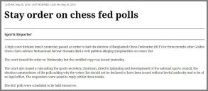 http://www.thedailystar.net/sports/chess/stay-order-chess-fed-polls-1231441