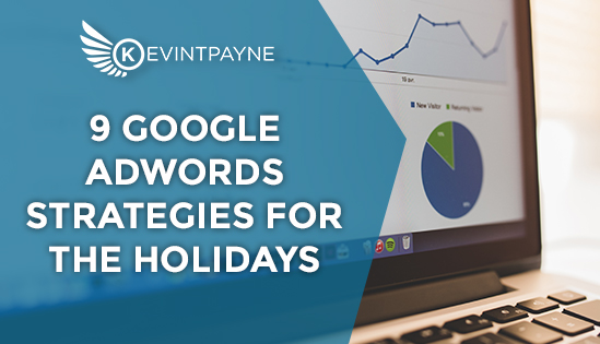 9 Google Adwords Strategies For The Holidays