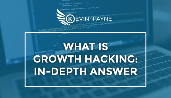 What Is Growth Hacking: In-Depth Answer