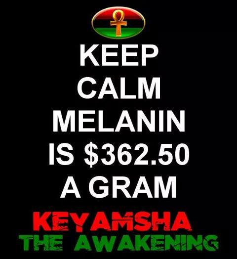 Melanin ni ya thamani $ 353 gram (update --- sasa ni $ 362.50 gram)
