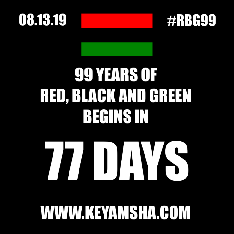 Wear Red, Black and Green on August 13. let everyone know RBG99 begins in 77 days