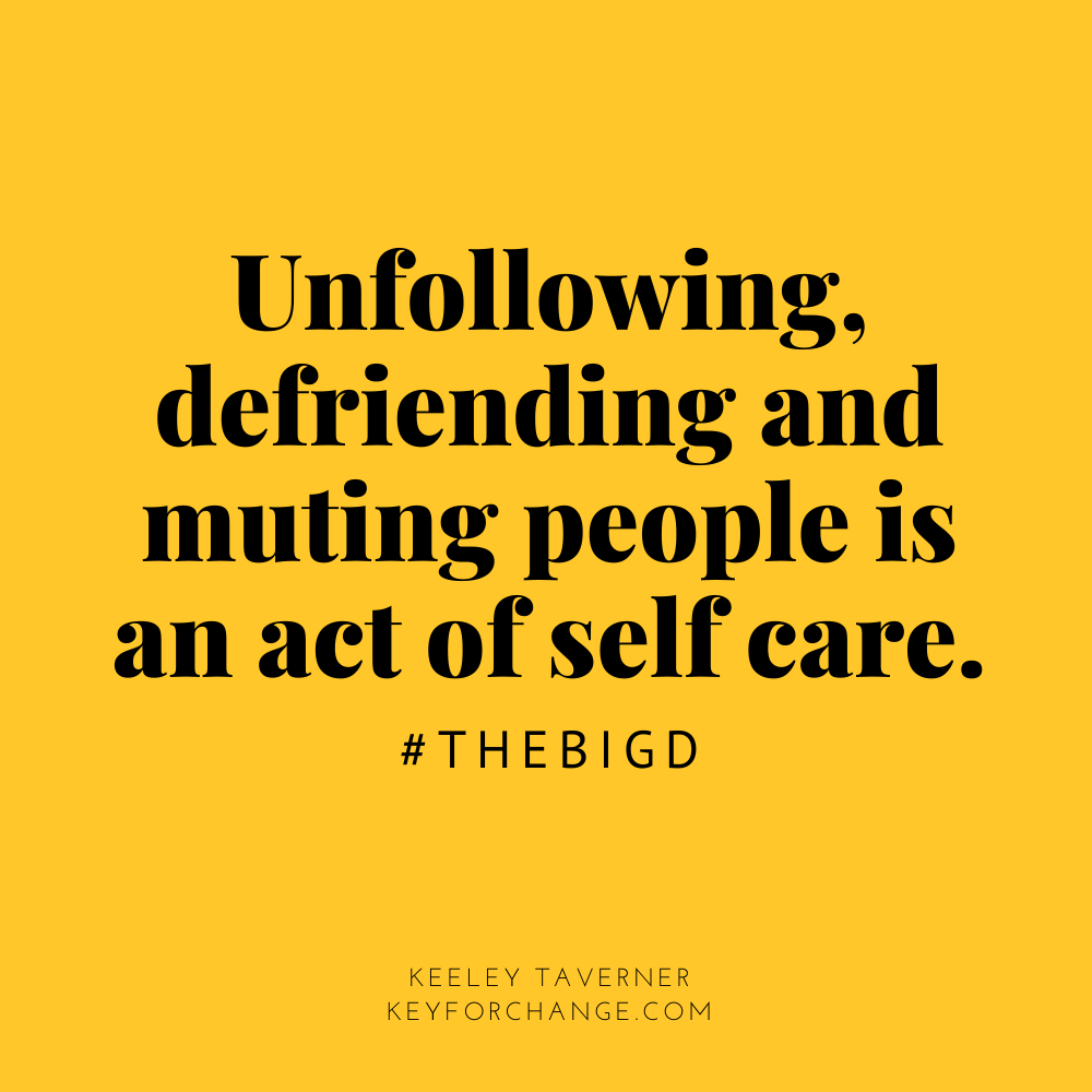 Unfollowing is self care
