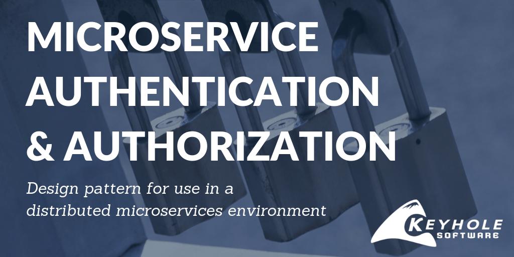 Microservice Authentication & Authorization | Keyhole Software