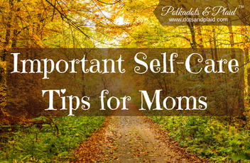 Important Self-Care Tips for Moms