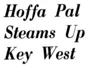 Various headlines pertaining to Teamster and mafia activity in Key West.