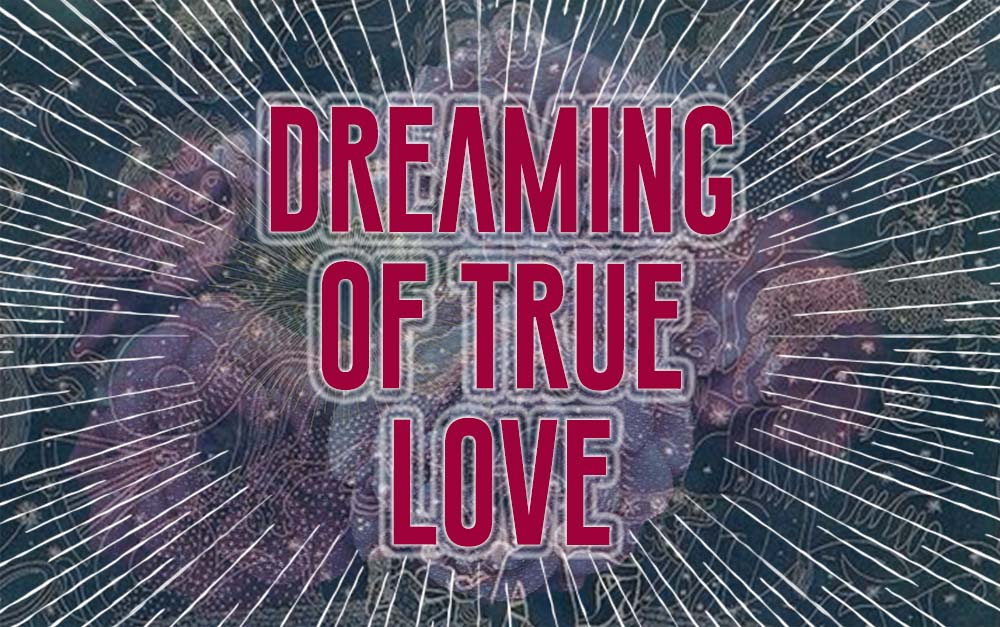 Dreaming of True Love