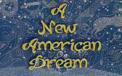 The Birth of a New American Dream