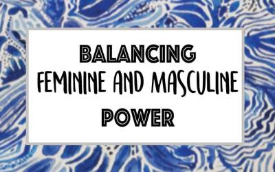 Balancing Feminine and Masculine Power