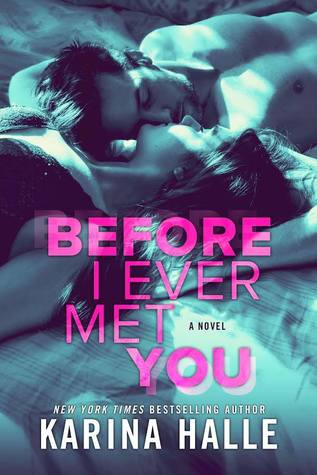 In Review: Before I Ever Met You by Karina Halle