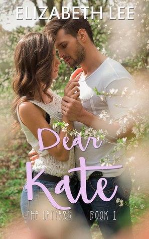 In Review: Dear Kate (The Letters #1) by Elizabeth Lee