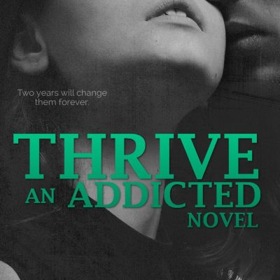In Review: Thrive (Addicted #2.5) by Krista & Becca Ritchie