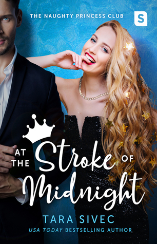 In Review: At the Stroke of Midnight (Naughty Princess Club #1) by Tara Sivec