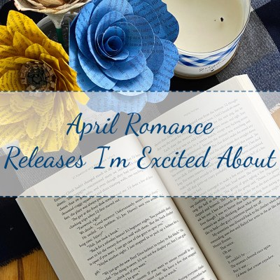 April Romance Releases I'm Excited About