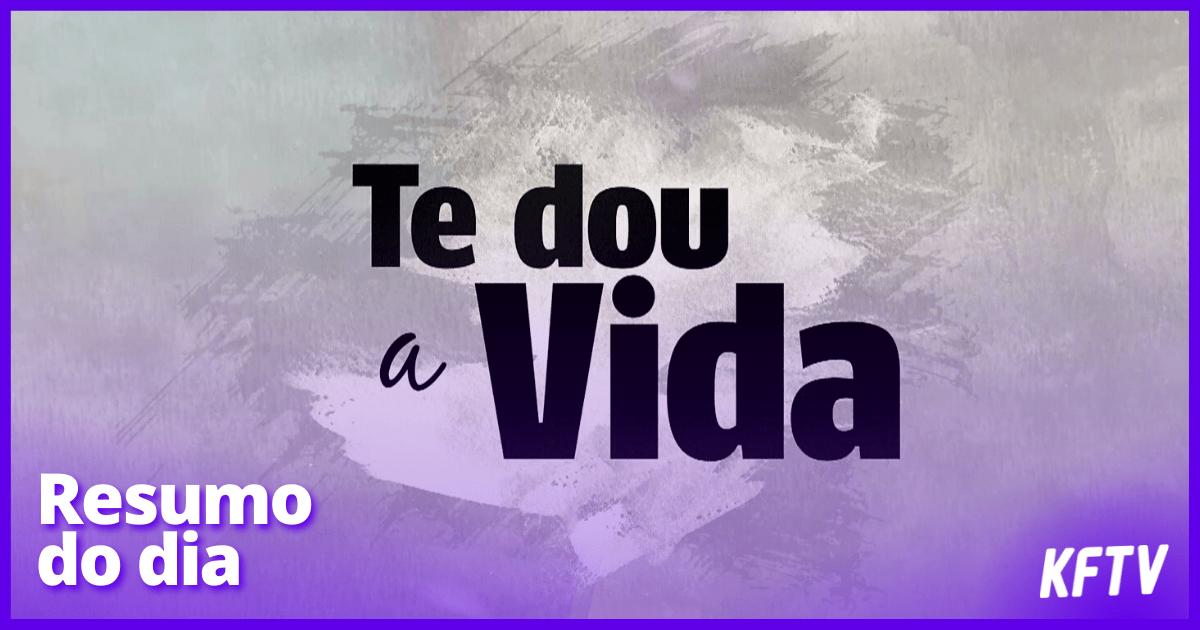 Te Dou a Vida – Resumo do dia 24/09