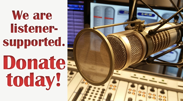 We are listener-supported. Donate today!