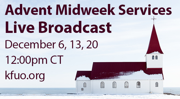 Advent Midweek Services at 12:00pm CT at kfuo.org