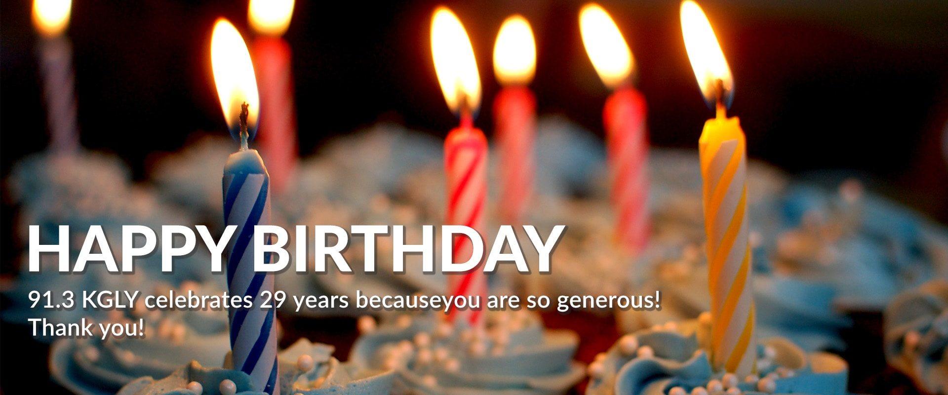 91.3 KGLY Christian Radio East Texas Christian Radio Happy Birthday to KGLY