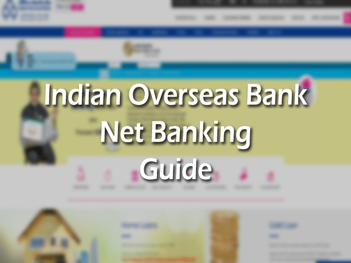IOB net Banking Login, Phone Number, IFSC and Email