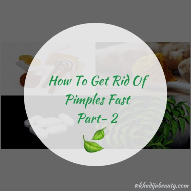 how to get rid of pimples, khadija beauty
