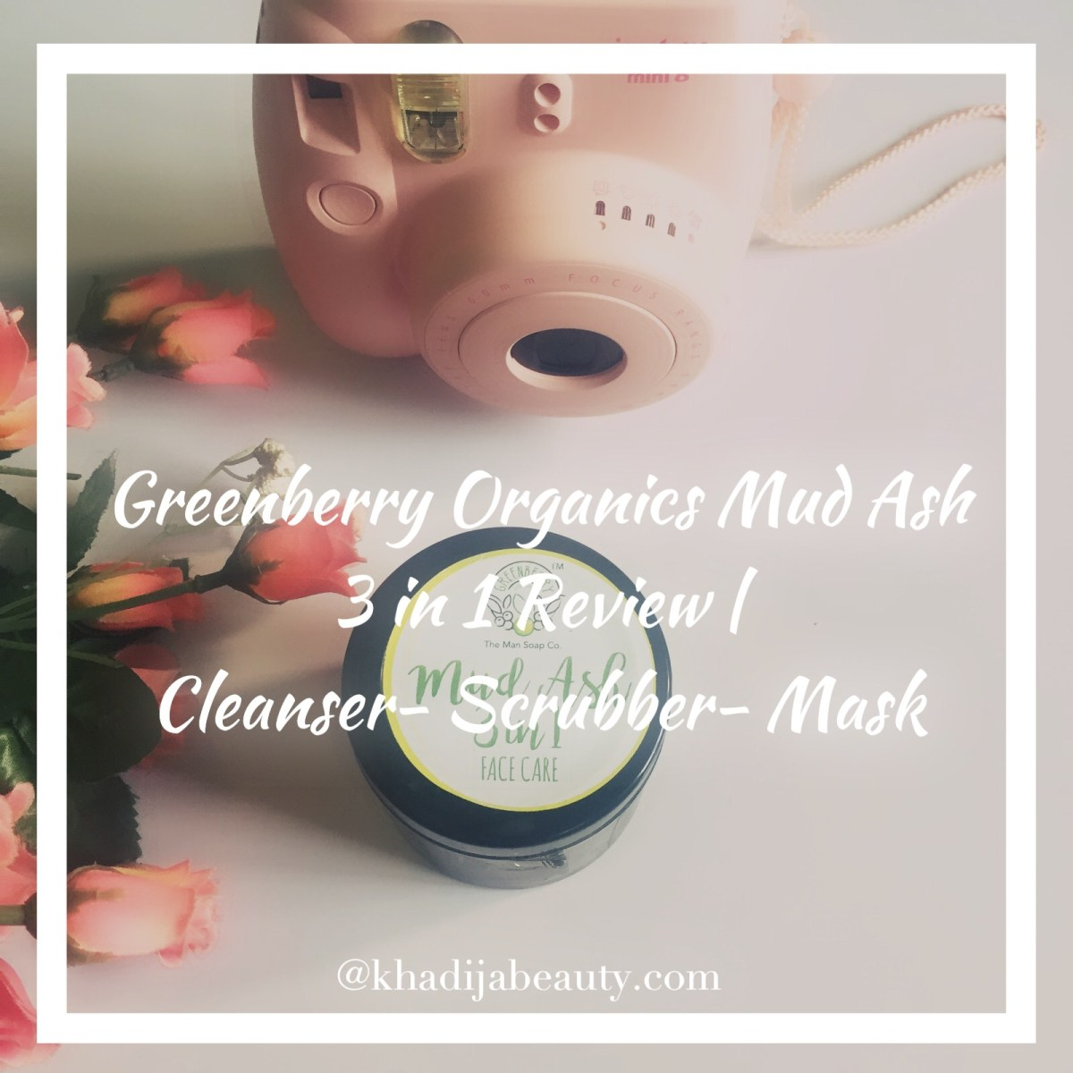 Greenberry Organics Mud Ash 3 In 1 Face Care Review| Cleanser- Scrub- Mask