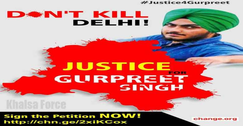 SIGN THIS PETITION !!! | Don't Kill, Delhi ! #Justice4Gurpreet