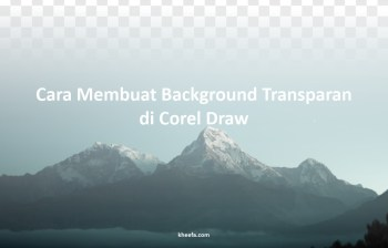 cara membuat background transparan di corel draw x7