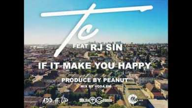 Photo of New Music: TC feat Rj Sin – If it make you