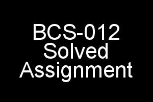 BCS-012 Solved Assignment Download In PDF For IGNOU BCA 1st Semester
