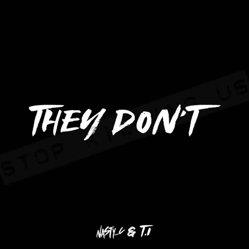 LISTEN: Nasty C And T.I – They Don't