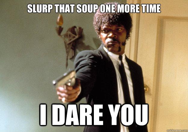 Slurping-soup