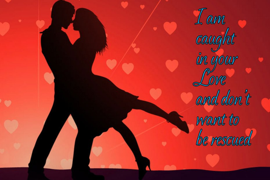 I am caught in your Love