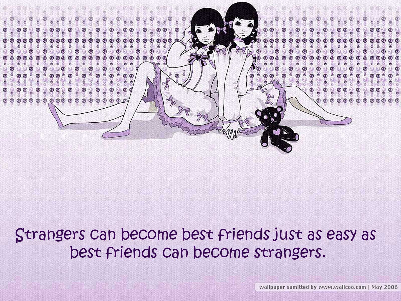 Strangers Can Become Best Friends Friendship Quotes Khyati