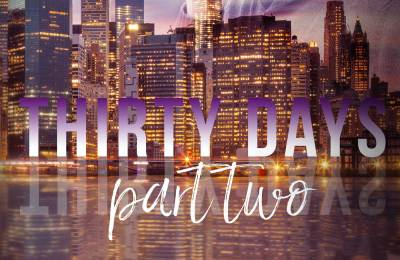 Thirty Days: Part Two (A SwipeDate Novella) @BTUArmy @cassyroop