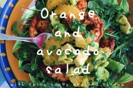 Orange and avocado salad with spicy honey broiled shrimp