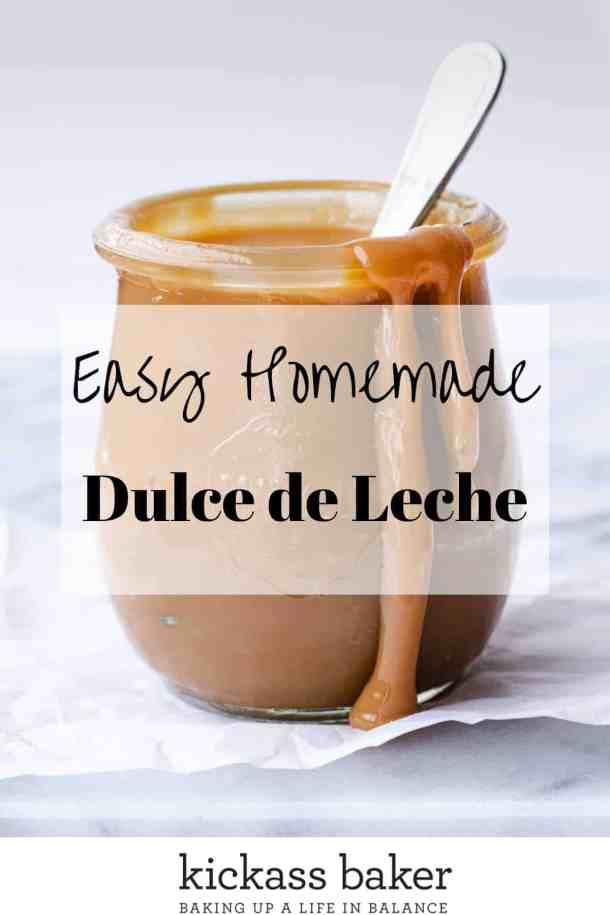 Easy Homemade Dulce de Leche | kickassbaker.com pin for Pinterest