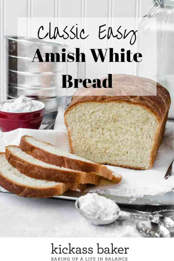 Amish White Bread | kickassbaker.com Pin with text overlay