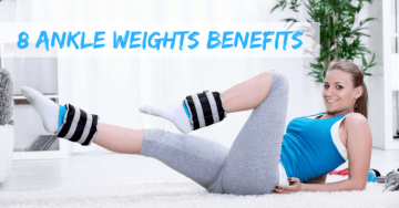 8 Ankle Weights Benefits That Nobody Will Tell You