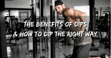 The Benefits of Dips & How To Dip The Right Way