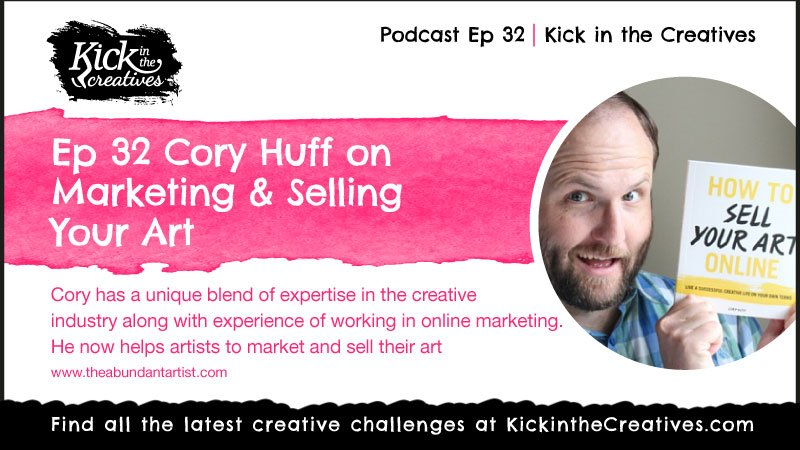 ep 32 podcast Cory Huff on Selling your Art