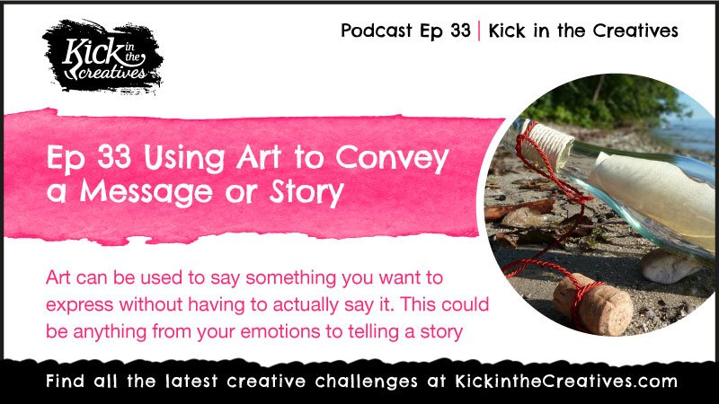 Ep 33 Using Art to Convey a Message or Story