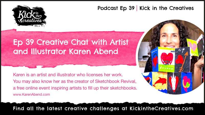 Ep 39 Creative Chat with Artist, Illustrator and Sketchbook Revival Creator Karen Abend