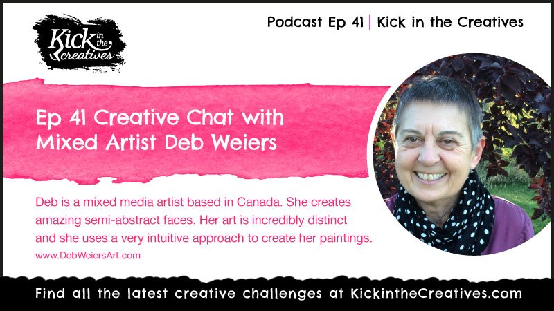 Ep 41 Creative Chat with Mixed Media Artist Deb Weiers