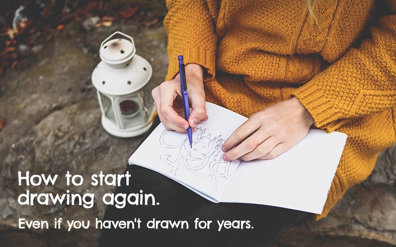 how to start drawing again