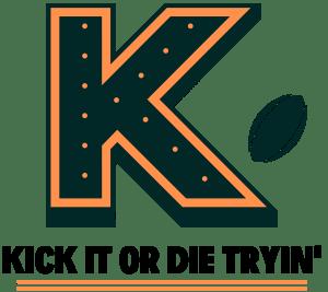 Kick It Or Die Tryin'