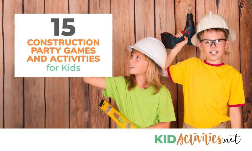 15 Construction Party Games And Activities For Kids Kid Activities